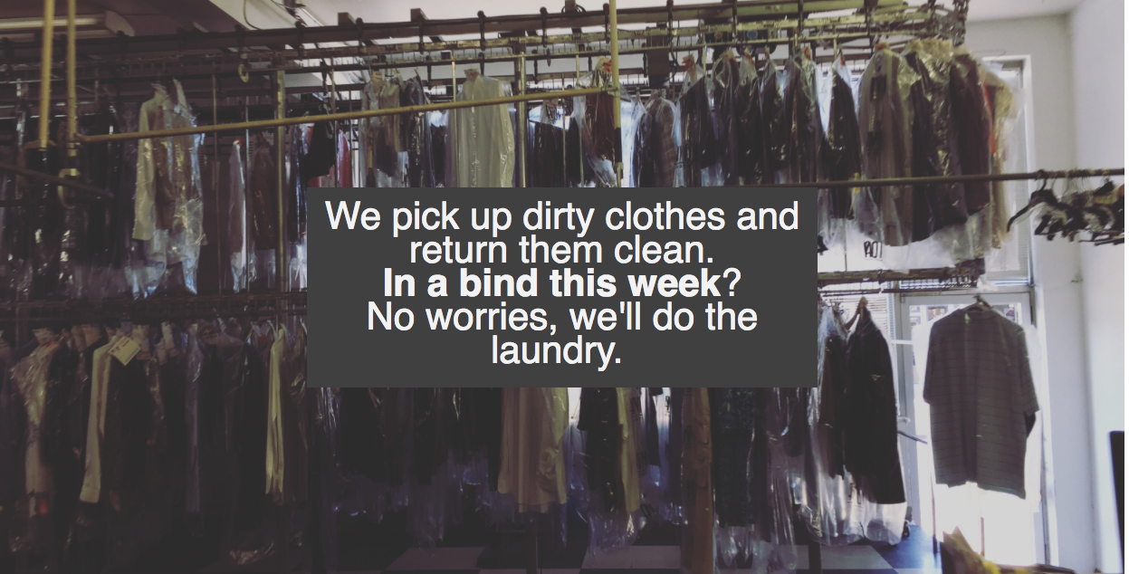 In a bind this week? We do laundry.