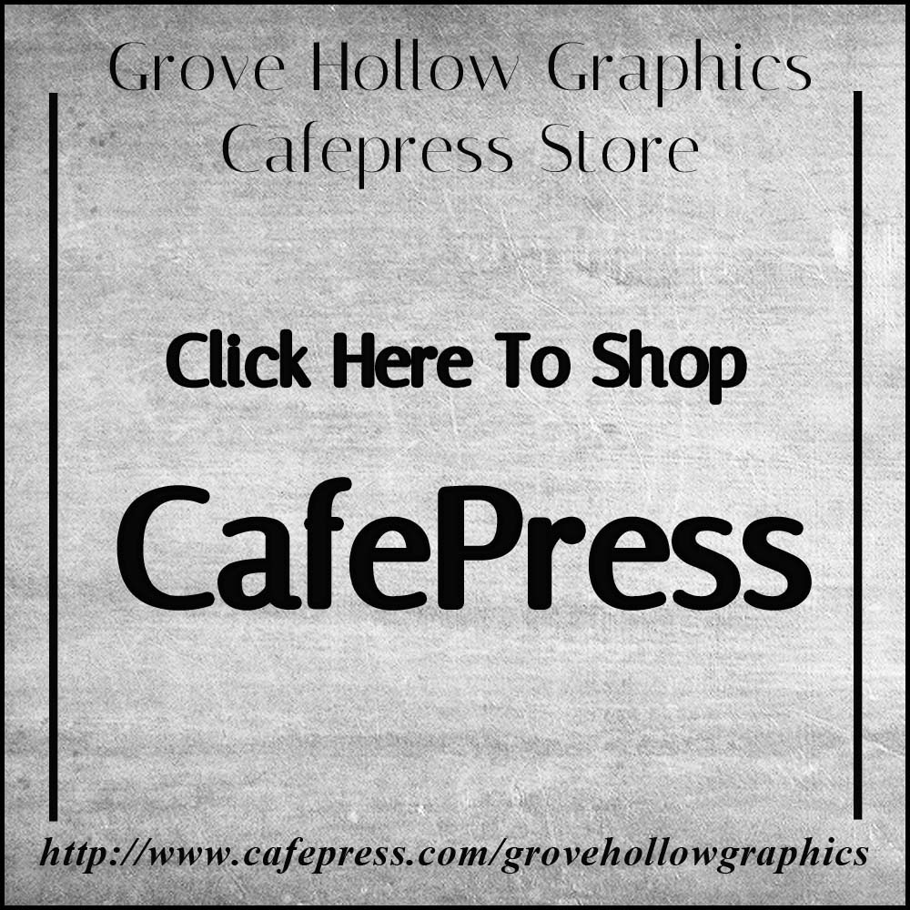 Grove Hollow Graphics CafePress Store